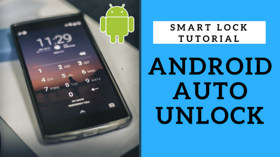 Android Smart Lock Tutorial
