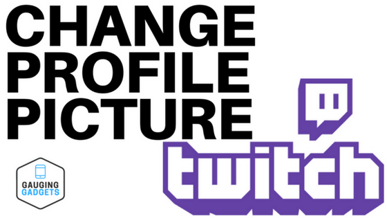 Change profile Picture Twitch Tutorials