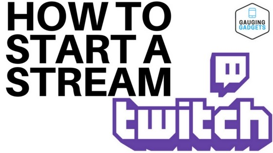 Start a stream on twitch how to
