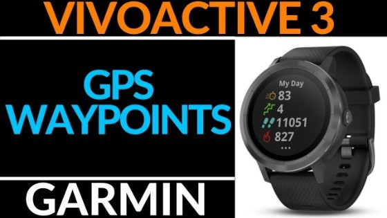 Garmin Vivoactive 3 Save GPS Waypoints