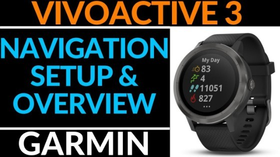 Garmin Vivoactive 3 Navigation Setup and Overview