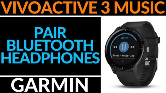 How to Pair Bluetooth Headphones Garmin Vivoactive 3
