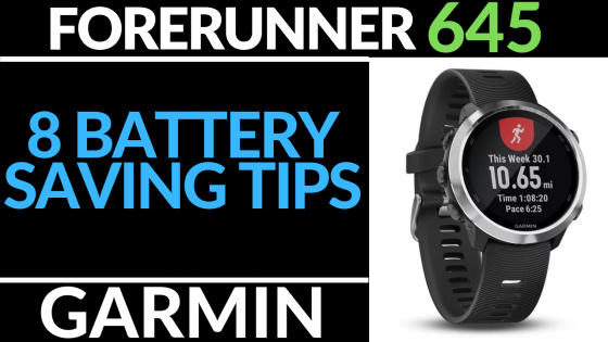 8 batttery saving tips garmin forerunner 645 tutorial_560
