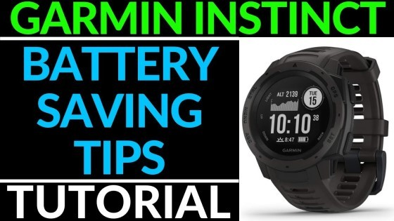 Battery Saving Tips Garmin Instinct Tutorial