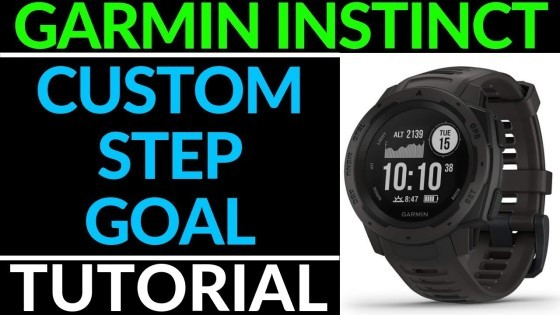 Custom Step Goal Garmin Instinct Tutorial