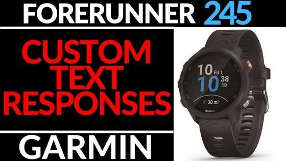 Custom Text and Notification Responses - Garmin Forerunner 245 Tutorial