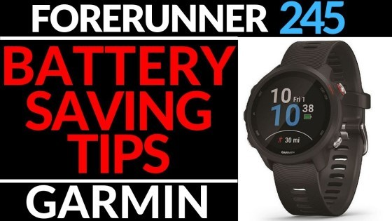 Garmin Forerunner 245 Battery Saving Tips