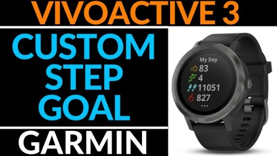 Garmin Vivoactive 3 Custom Step Goal Tutorial