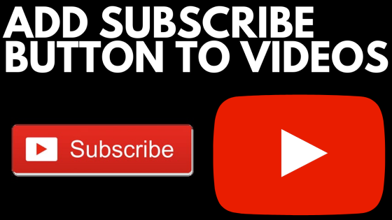 How to Add Subscribe Button to All Youtube Videos