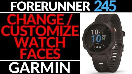How to Customize Watch Faces - Garmin Forerunner 245 Music
