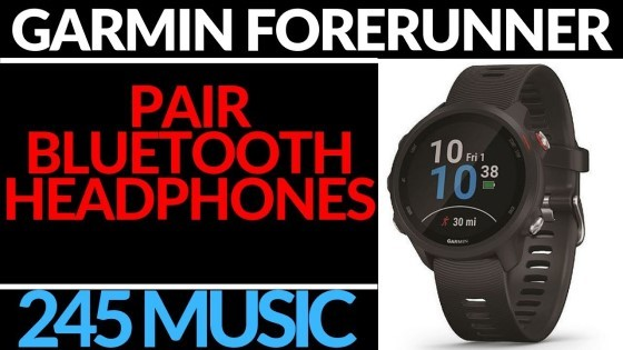 How to Pair Headphones with your Garmin Forerunner 245 Music