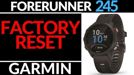 How to Reset the Garmin Forerunner 245 Music - Factory Reset