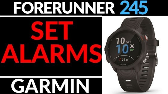 How to Set Alarms - Garmin Forerunner 245 Tutorial