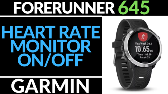 How to Turn Heart Rate Monitor On Off Garmin Forerunner 645 Tutorial _560