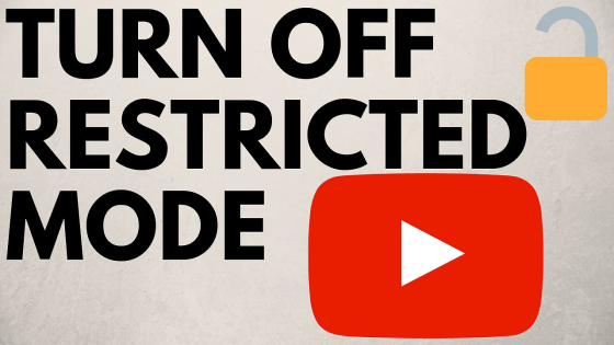 Turn Off Restricted Mode on Youtube 2019