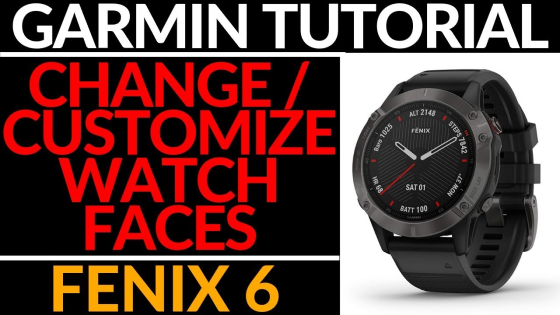 How to Customize the Watch Face on the Garmin Fenix 6 Tutorial