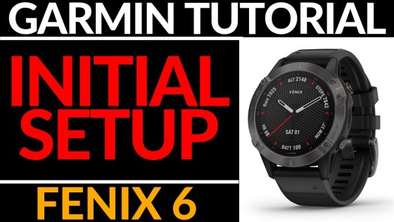 Initial setup getting started garmin fenix 6 tutorial