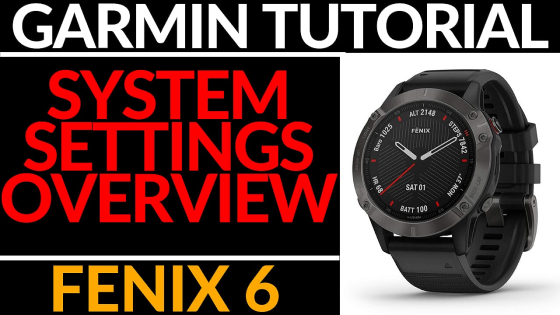 System Settings Overview - Garmin Fenix 6 Tutorial