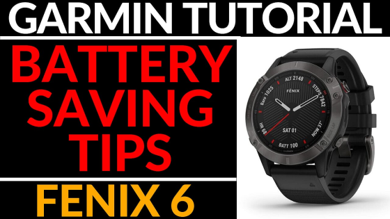 battery tips power modes Garmin Fenix 6 6S 6X tutorial