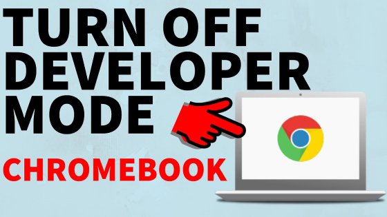 turn off developer mode chromebook