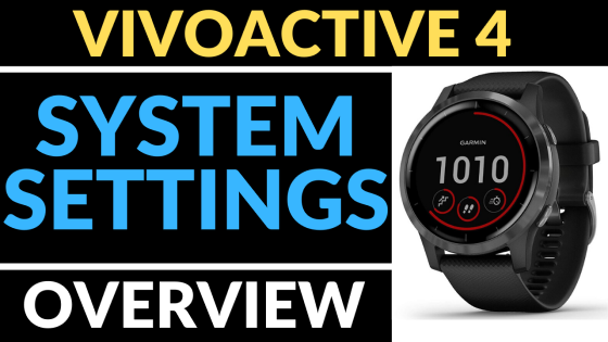 Garmin Vivoactive 4 - System Settings Overview Tutorial