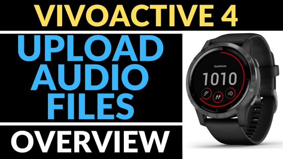 upload mp3 audio filesGarmin Vivoactive 4 Tutorials