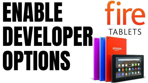 fire tablet developer options