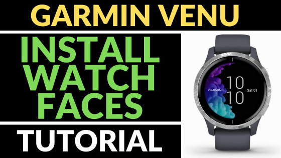 install watch faces Garmin Venu Tutorial