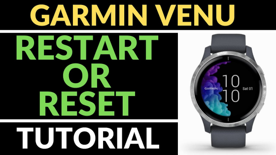 restart factory reset Garmin Venu Tutorial