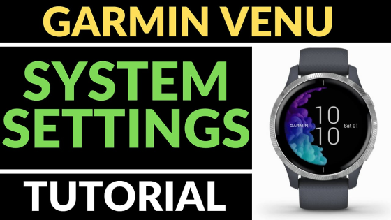 system settings Garmin Venu Tutorial