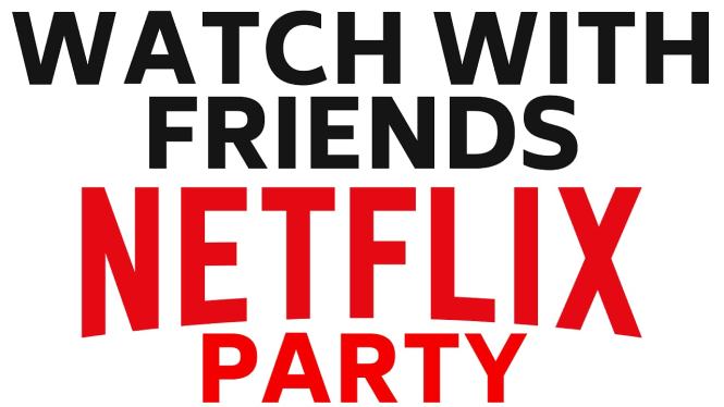 Watch Netflix With Friends & Family Using Netflix Party - Watch Netflix Remotely with Friends