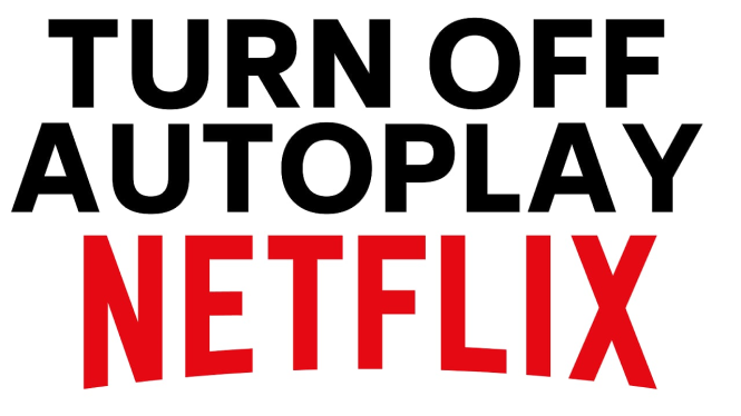Turn off netflix autoplay