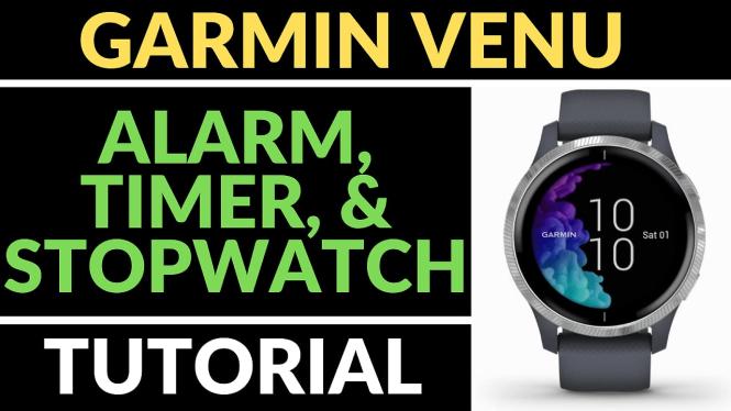 alarm timer stopwatch Garmin Venu Tutorials