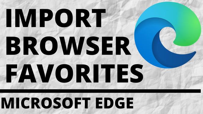import bookmarks microsfot edge