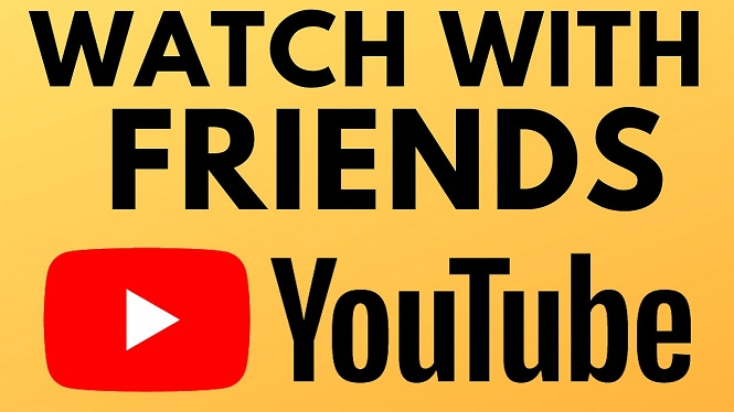 Watch YouTube Remotely with Friends Using Watch2Gether - Watch YouTube With Friends & Family