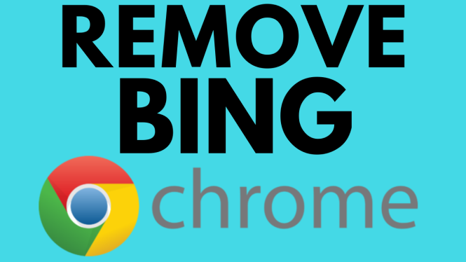 Remove Bing from Chrome